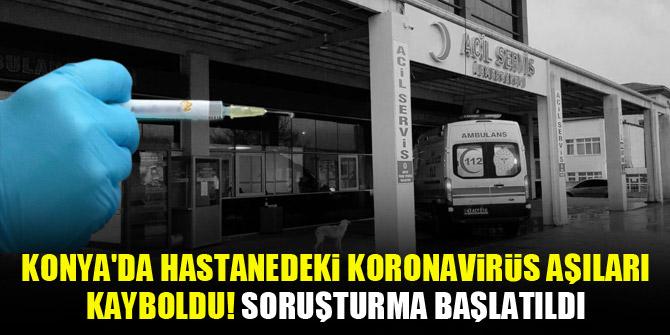 konyada-hastanedeki-koronavirus-asilari-kayboldu-sorusturma-baslatildi.jpg